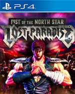 Fist of the North Star: Lost Paradise for PlayStation 4