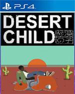 Desert Child for PlayStation 4
