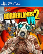 Borderlands 2 VR for PlayStation 4