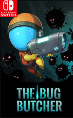The Bug Butcher for Nintendo Switch