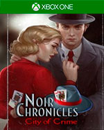 Noir Chronicles: City of Crime for Xbox One