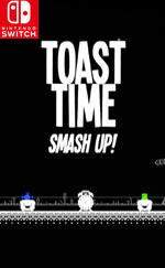 Toast Time: Smash Up! for Nintendo Switch