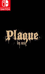 Plague in Us for Nintendo Switch