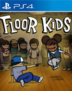 Floor Kids for PlayStation 4