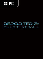 Deported 2: Build That Wall