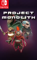 Project Monolith for Nintendo Switch