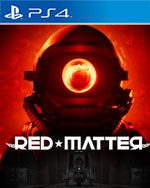 Red Matter for PlayStation 4