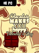 Chocolate makes you happy: Valentine's Day for PC