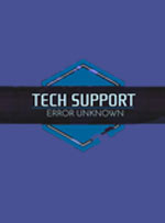 Tech Support: Error Unknown for PC