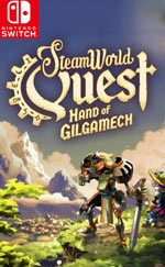 SteamWorld Quest : Hand of Gilgamech [+ UPDATE]