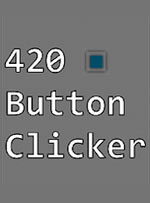 420 Button Clicker