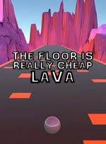 The Floor Is Really Cheap Lava