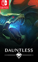Dauntless for Nintendo Switch
