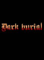 Dark burial