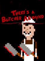 There's a Butcher Around for PC