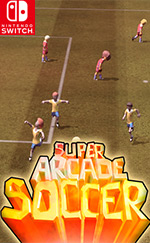 Super Arcade Soccer for Nintendo Switch