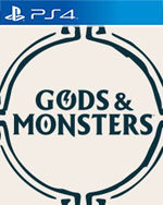 Gods & Monsters for PlayStation 4