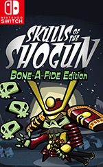 Skulls of the Shogun: Bone-A-Fide Edition for Nintendo Switch