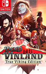 Dead in Vinland - True Viking edition for Nintendo Switch