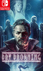 Dry Drowning for Nintendo Switch