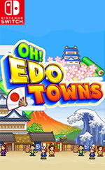 Oh!Edo Towns for Nintendo Switch
