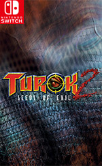 Turok 2: Seeds of Evil for Nintendo Switch
