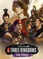 Total War: THREE KINGDOMS - Eight Princes for PC