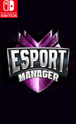 ESport Manager for Nintendo Switch