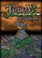 Tactics V: 'Obsidian Brigade' for PC