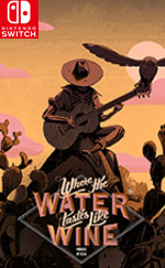 Where the Water Tastes Like Wine for Nintendo Switch