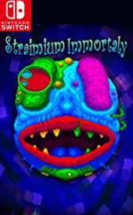 Straimium Immortaly for Nintendo Switch
