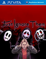 Just Ignore Them for PS Vita