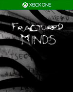 Fractured Minds for Xbox One