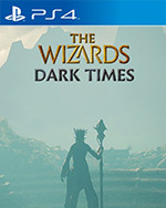 The Wizards - Dark Times for PlayStation 4