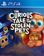 The Curious Tale of the Stolen Pets for PlayStation 4