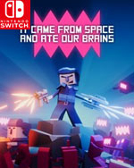 It came from space and ate our brains for Nintendo Switch