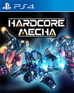 HARDCORE MECHA for PlayStation 4