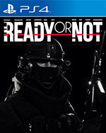 Ready or Not for PlayStation 4