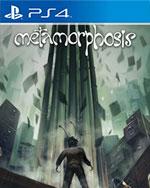 Metamorphosis for PlayStation 4