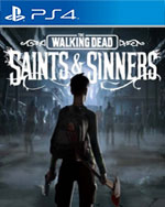The Walking Dead: Saints & Sinners for PlayStation 4