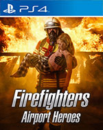 Firefighters - Airport Heroes for PlayStation 4