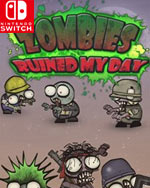 Zombies ruined my day for Nintendo Switch