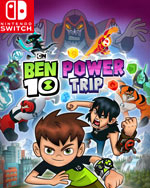 Ben 10: Power Trip for Nintendo Switch