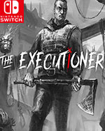 The Executioner for Nintendo Switch