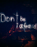 Don't Be Afraid for PC