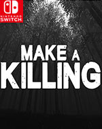 Make a Killing for Nintendo Switch