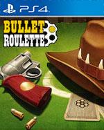 Bullet Roulette for PlayStation 4
