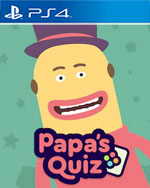 Papa's Quiz for PlayStation 4
