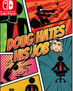 Doug Hates His Job for Nintendo Switch