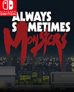 Always Sometimes Monsters for Nintendo Switch